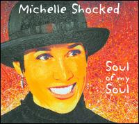 Michelle Shocked - Soul of My Soul