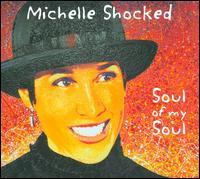 Michelle Shocked - Soul of My Soul