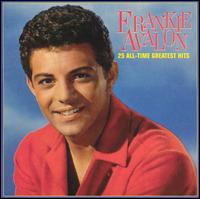 25 all-time greatest hits - Frankie Avalon