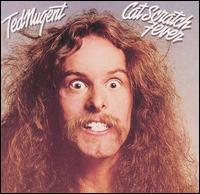 Cat Scratch fever - Ted Nugent