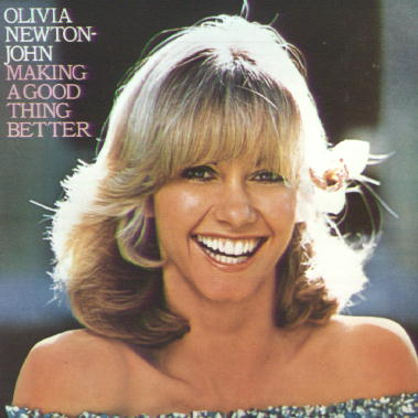 Making a good thing better - Olivia Newton-John