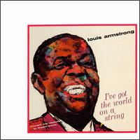 I've got the world on a string / Louis under the stars - Louis Armstrong