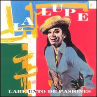 Laberinto de pasiones - La Lupe