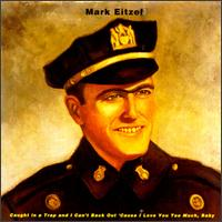 Caught in a Trap and I Can't Back Out 'Cause I Love You Too Much, Baby – Mark Eitzel