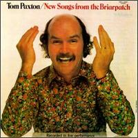 New songs from the Briarpatch - Tom Paxton
