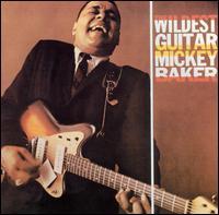 Mickey Baker - The Wildest Guitar