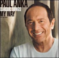 Paul Anka - Classic Songs: My Way
