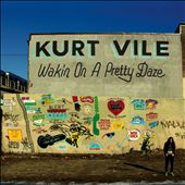 Kurt Vile - Wakin on a Pretty Dze