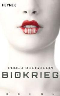 Paolo Bacigalupi: »Biokrieg«. Taschenbuch-Ausgabe von Heyne.