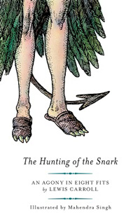 Lewis Carroll (Text) & Mahendra Singh (Illustrationen): »The Hunting of the Snark«