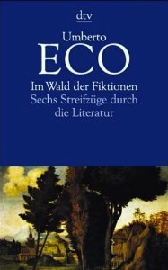 Umberto Eco: »Im Wald der Fiktionen«