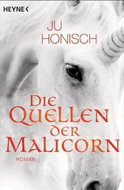 Ju Honisch: »Die Quellen der Malicorn« bei Heyne Taschebuch.