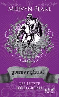 Mervyn Peake »Der letzte Lord Groan« (= ›Gormenghast‹ Band 3), bei Klett-Cotta.
