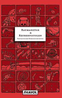 »Raumanzüge & Räuberpistolen« der Lesebühne Schlotzen & Kloben.