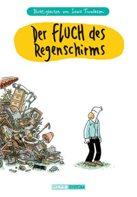 Lewis Trondheim: »Nichtigkeiten 1 – Der Fluch des Regenschirms«, Reprodukt 2011.
