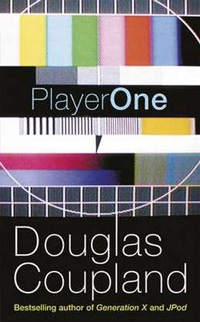 »Player One« von Douglas Coupland.