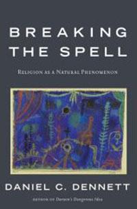 Daniel C. Dennett: Breaking the Spell – Religion as a Natural Phenomenon