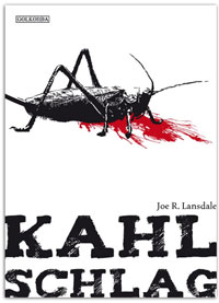 Jon R. Lansdale: »Kahlschlag«, Golkonda Verlag.