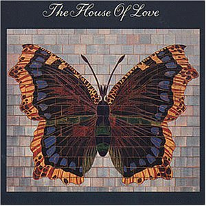 House of Love - s/t (Butterfly)