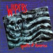 Wipers - Youth of America (Second cover)